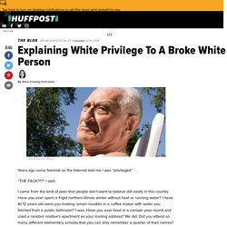 Explaining White Privilege to a Broke White Person