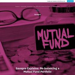 Savepro Explains: Re-balancing a Mutual Fund Portfolio – Savepro