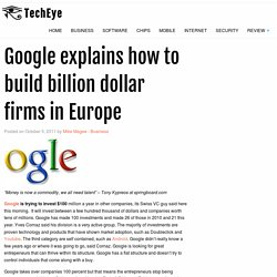 White Bull 2011: Google explains how to build billion dollar firms in Europe - Yeah right