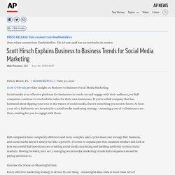 Scott Hirsch Explains Business to Business Trends for Social Media Marketing