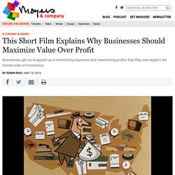 This Short Film Explains Why Businesses Should Maximize Value Over Profit - BillMoyers.com