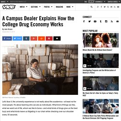 A Campus Dealer Explains How the College Drug Economy Works