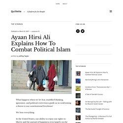 Ayaan Hirsi Ali Explains How To Combat Political Islam
