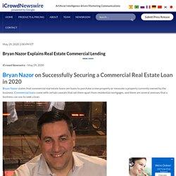 Bryan Nazor Explains Real Estate Commercial Lending