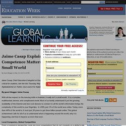 Jaime Casap Explains Why Global Competence Matters: It's Not Really a Small World - Global Learning
