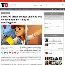 Subway Surfers creator explains why co-development is key in mobile games