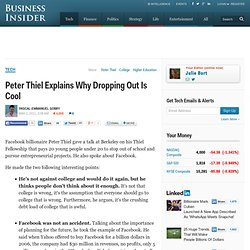 Peter Thiel Explains Why Dropping Out Is Cool