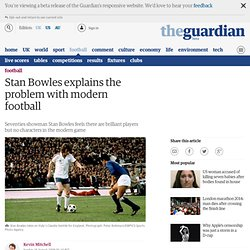 Stan Bowles explains the problem with modern football