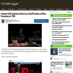 Graham Hill Explains How Less Stuff Leads to More Freedom at TED