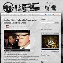 Stephen Colbert Explains His Stance on the Illuminati, Chemtrails & NWO