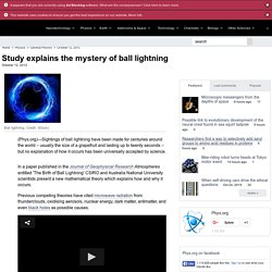 Study explains the mystery of ball lightning
