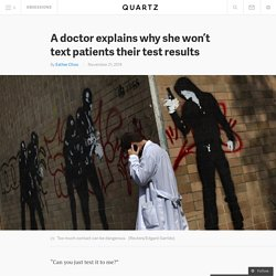 A doctor explains why she won't text patients their test results