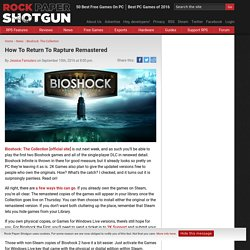 2K Explains How to Redeem Remastered Copies of Bioshock