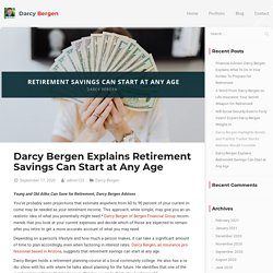 Darcy Bergen Explains Retirement Savings Can Start at Any Age