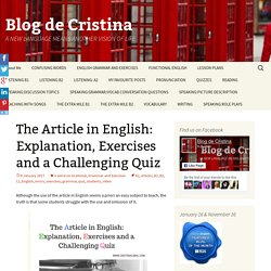 The Article in English: Explanation, Exercises and a Challenging Quiz