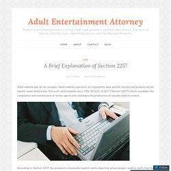 A Brief Explanation of Section 2257 – Adult Entertainment Attorney