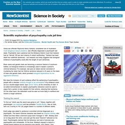Scientific explanation of psychopathy cuts jail time - science-in-society - 16 August 2012