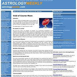 Void of course Moon periods - definition, explanations, benefits, details, calculations