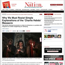 Why We Must Resist Simple Explanations of the 'Charlie Hebdo' Massacre