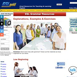 Explanations, Examples, Exercises in English grammar for ESL students and teachers