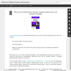 Rational Mathematics Education: Where Are The Explanations? Davydov, Vygotsky, Measurement, and Scientific Knowledge