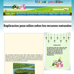 Explicacion para niños sobre los recursos naturales