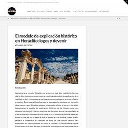 El modelo de explicación histórico en Heráclito: logos y devenir
