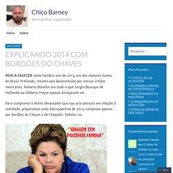EXPLICANDO 2014 COM BORDÕES DO CHAVES