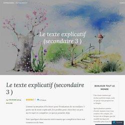 Le texte explicatif (secondaire 3 ) – Apprendre… Autrement!