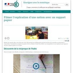 Filmer l'explication d'une notion avec un support papier - Enseigner avec le numérique
