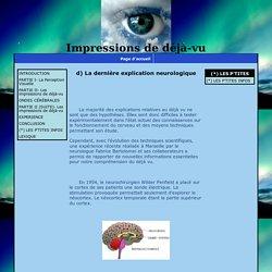 d) La dernière explication neurologique - Impressions de déjà-vu