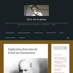 Explication d'un texte de Freud sur l'inconscient – Lève-toi et pense