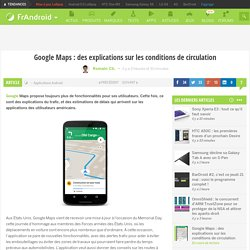 Google Maps : des explications sur les conditions de circulation