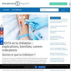 L'EDTA et la chélation: explications, bienfaits, contre-indications - Therapeutes magazine