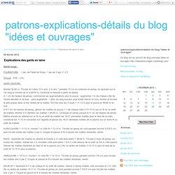 """Explications des gants en laine - patrons-explications-détails du blog """"idées et ouvrages"""""""