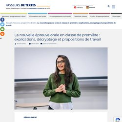 La nouvelle épreuve orale en classe de première : explications, décryptage et propositions de travail - Passeurs de Textes - Le blog pédagogique et culturel des enseignants de français au lycée