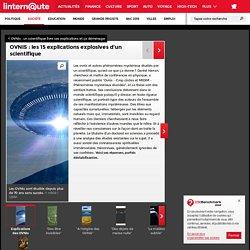 OVNIS : les 15 explications explosives d'un scientifique : OVNIs: un scientifique livre ses explications et ça déménage