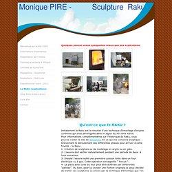 Le RAKU (explications) - Monique Pire-Sculptures terres techniques raku et patine.