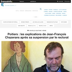 Poitiers : les explications de Jean-François Chazerans après sa suspension par le rectorat