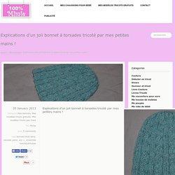 Explications d'un joli bonnet à torsades tricoté par mes petites mains !
