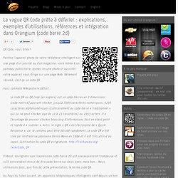 QR Code / Code barre 2d : définition, explications, exemples d'utilisations, références et intégration dans Orangium