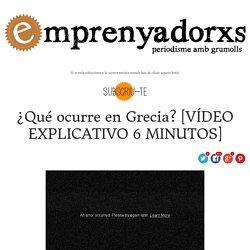 ¿Qué ocurre en Grecia? [VÍDEO EXPLICATIVO 6 MINUTOS] : Emprenyadors