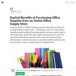 Explicit Benefits of Purchasing Office Supplies from an Online Office Supply Store