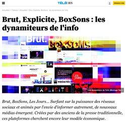 Brut, Explicite, BoxSons : les dynamiteurs de l'info -