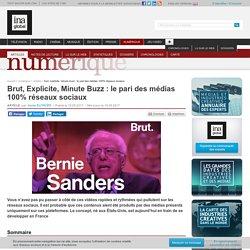 Brut, Explicite, Minute Buzz : le pari des médias 100% réseaux sociaux