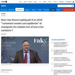 """Marc Van Ranst expliquait-il en2019 """"comment vendre une épidémie"""" et manipuler les médias lors d'une crise sanitaire?"""