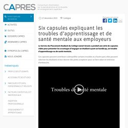 Six capsules expliquant les troubles d'apprentissage et de santé mentale aux employeurs