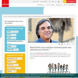 Marcel Rufo nous explique comment parler des attentats aux enfants ? - Milan presse