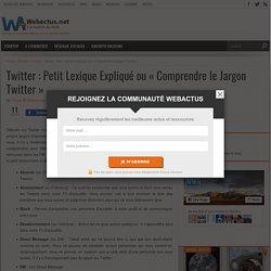 """Twitter : Petit Lexique Expliqué ou """"Comprendre le Jargon Twitter"""" - WebActus"""