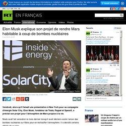 Elon Musk explique son projet de rendre Mars habitable à coup de bombes nucléaires — RT en Français